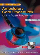 Ambulatory Care Procedures for the Nurse Practitioner - 2nd Ed. (2004)