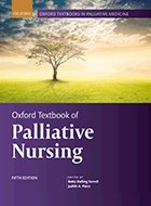 Oxford Textbook of Palliative Nursing – 5th Ed. (2019)