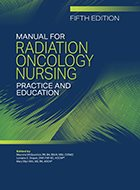 Manual for Radiation Oncology Nursing Practice and Education - 4th Ed. (2012)