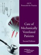 AACN Protocols for Practice: Care of Mechanically Ventilated Patients - 2nd Ed. (2007)