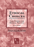 Ethical Choices: Case Studies For Medical Practice