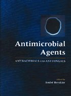 Antimicrobial Agents: Antibacterials and Antifungals