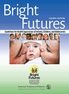 Bright Futures: Guidelines for Health Supervision of Infants, Children, and Adolescents - 4th Ed. (2017)