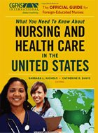 Official Guide for Foreign-Educated Nurses: What You Need to Know About Nursing and Health Care in the United States, The (2009)