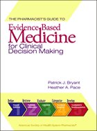 Pharmacist's Guide to Evidence-Based Medicine for Clinical Decision Making, The (2009)