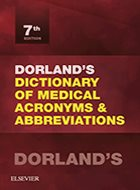 Dorland's Dictionary of Medical Acronyms & Abbreviations - 7th Ed. (2016)