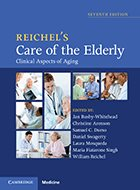 Reichel's Care of the Elderly: Clinical Aspects of Aging - 7th Ed. (2016)