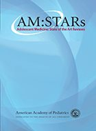 Adolescent Medicine: State of the Art Reviews (AM:STARs)