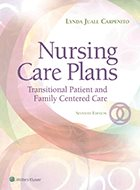 Nursing Care Plans: Transitional Patient & Family Centered Care - 7th Ed (2017)