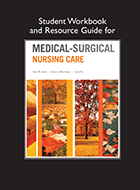 Medical-Surgical Nursing Care, Student Workbook and Resource Guide for