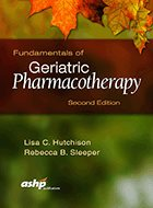 Fundamentals of Geriatric Pharmacotherapy: An Evidence-Based Approach - 2nd Ed. (2015)