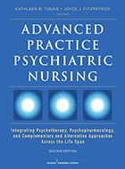 Advanced Practice Psychiatric Nursing: Integrating Psychotherapy, Psychopharmacology, and Complementary and Alternative Approaches Across the Life Span - 2nd Ed. (2017)