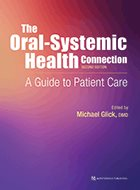 The Oral-Systemic Health Connection: A Guide to Patient Care – 2nd Ed. (2019)