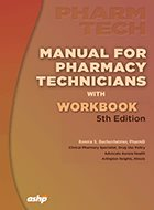 Manual for Pharmacy Technicians with Workbook - 5th Ed. (2019)