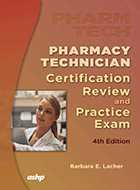 Pharmacy Technician Certification: Review and Practice Exam - 3rd Ed. (2011)