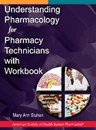 Understanding Pharmacology for Pharmacy Technicians with Workbook