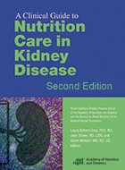Clinical Guide to Nutrition Care in Kidney Disease, A