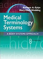 Medical Terminology Systems: A Body Systems Approach - 8th Ed. (2017)