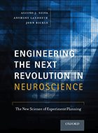 Engineering the Next Revolution in Neuroscience: The New Science of Experiment Planning (2014)