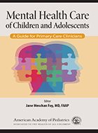 Mental Health Care of Children and Adolescents: A Guide for Primary Care Clinicians (2018)