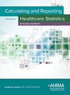 Calculating and Reporting Healthcare Statistics - 5th Ed. (2017)