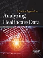 Practical Approach to Analyzing Healthcare Data, A - 3rd Ed. (2016)