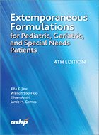 Extemporaneous Formulations for Pediatric, Geriatric and Special Needs Patients - 3rd Ed. (2016)
