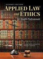 Applied Law and Ethics for Health Professionals - 2nd Ed. (2020)