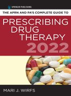 APRN and PA's Complete Guide to Prescribing Drug Therapy, The