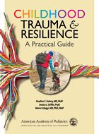 Childhood Trauma and Resilience: A Practical Guide (2021)