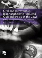 Oral and Intravenous Bisphosphonate-Induced Osteonecrosis of the Jaws: History, Etiology, Prevention, and Treatment - 2nd Ed. (2011)