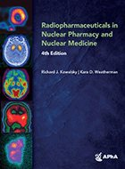 Radiopharmaceuticals in Nuclear Pharmacy and Nuclear Medicine – 4th Ed. (2020)