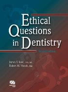 Ethical Questions In Dentistry – 2nd Ed. (2004)