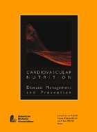 Cardiovascular Nutrition: Disease Management and Prevention (2004)
