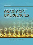 Understanding and Managing Oncologic Emergencies: A Resource for Nurses – 3rd Ed. (2018)