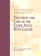 Evidence-Based Approach to the Treatment and Care of the Older Adult With Cancer, An (2006)