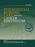 Psychosocial Nursing Care Along the Cancer Continuum – 3rd Ed. (2018)