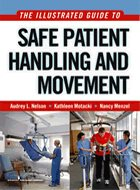Illustrated Guide to Safe Patient Handling and Movement, The (2009)