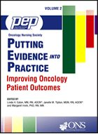 Putting Evidence Into Practice: Improving Oncology Patient Outcomes, Vols. 1 & 2