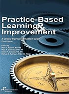 Practice-Based Learning & Improvement: A Clinical Improvement Action Guide - 3rd Ed. (2012)