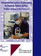 Using Human Factors Engineering to Improve Patient Safety: <i>Problem Solving on the Front Line</i> - 2nd Ed. (2010)