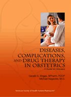 Diseases, Complications, and Drug Therapy in Obstetrics: <i>A Guide for Clinicians</i> (2009)