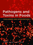 Pathogens and Toxins in Foods: Challenges and Interventions (2010)