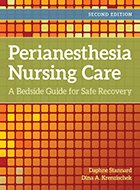 PeriAnesthesia Nursing Care: A Bedside Guide for Safe Recovery - 2nd Ed. (2018)