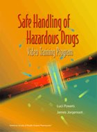 Safe Handling of Hazardous Drugs Video Training Program (2006)