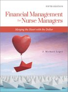 Financial Management for Nurse Managers: Merging the Heart with the Dollar - 4th Ed. (2018)