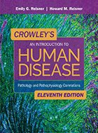 Crowley's An Introduction to Human Disease: Pathology and Pathophysiology Correlations – 10th Ed. (2017)