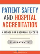Patient Safety and Hospital Accreditation: A Model for Ensuring Success (2012)