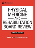 Physical Medicine and Rehabilitation Board Review – 4th Ed. (2020)