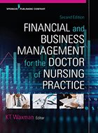 Financial and Business Management for the Doctor of Nursing Practice - 2nd Ed. (2018)